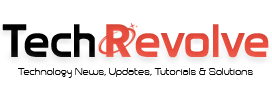 TechRevolve - Technology News, Updates, Tutorials & Solutions